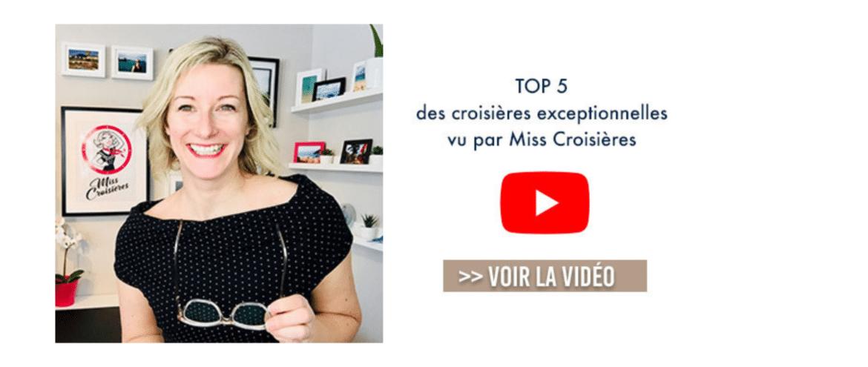 Le top 5 des croisières exceptionnelles par Céline de Miss Croisières
