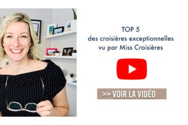 top 5 croisieres exceptionnelles