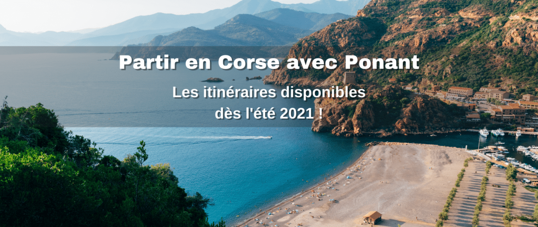 La Corse avec Ponant et Planète Croisière