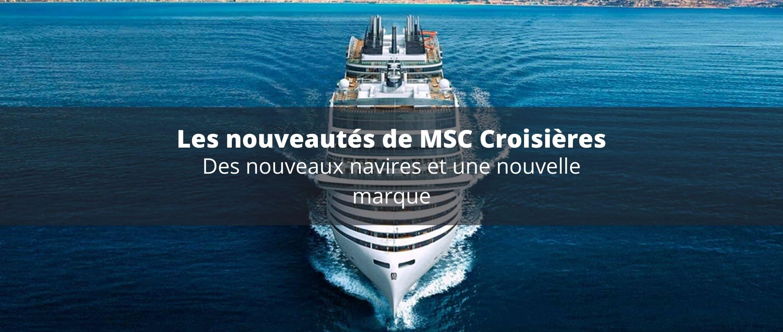 MSC Croisières : nouveautés